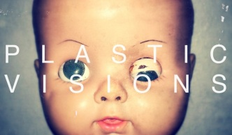 1st Look Loves: Plastic Visions