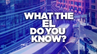 What the El Do You Know? Test Your Chicago Knowledge
